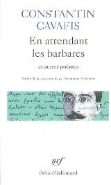 En Attendant Les Barbares / Constantin Cavafis