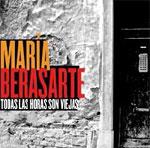 María Berasarte. Todas las horas son viejas.