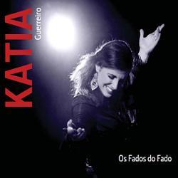 Katia Guerreiro -- Fados do fado