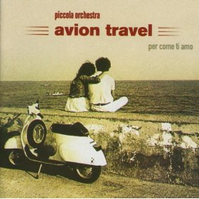 Avion Travel. Per come ti amo
