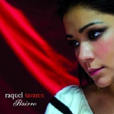 Raquel Tavares. Bairro