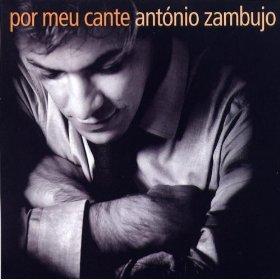 António Zambujo. Por meu cante. 2004