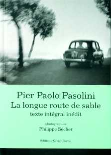 La longue route de sable / Pier Paolo Pasolini. X. Barral, 2005