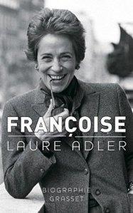 Laure Adler. Françoise. B. Grasset, 2011