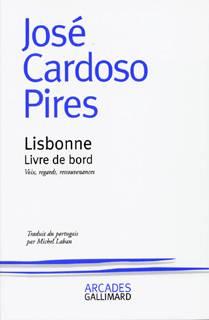José Cardoso Pires. Lisbonne, livre de bord. 1998
