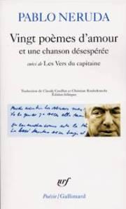 Pablo Neruda (1904-1973). Vingt poèmes d'amour et une chanson désespérée ; suivi de Les vers du capitaine. Gallimard, 1998.