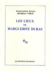 Les lieux de Marguerite Duras. -- Minuit, 1977.