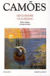 Camões. Les Lusiades = Os Lusíadas. R. Lafont, 1999