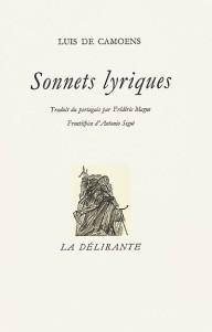Camões, Luís de (1524?-1580). Sonnets. Choix. Portugais et traduction française (Magne). La Délirante, 2000.