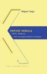 Miguel Torga. Orphée rebelle. - Librairie la Brèche ; P. Mainard, 2010.