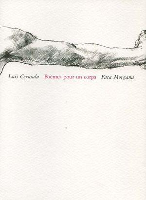 Luis Cernuda (1902-1963). Poèmes pour un corps. Bilingue, trad. Bruno Roy, ill. Luis Caballero. Fata Morgana, 2010.