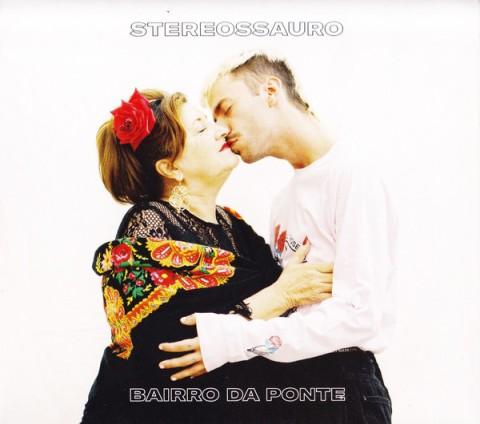 Stereossauro | Bairro da Ponte (2019)
