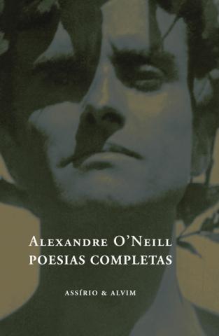 Alexandre O'Neill (1924-1986). Poesias completas, Assírio & Alvim, 2000.